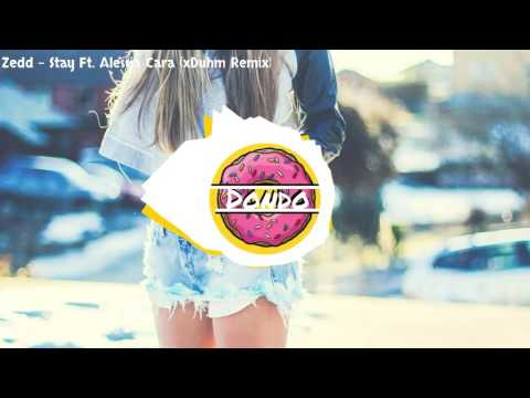 Zedd - Stay Ft. Alessia Cara (xDuhm Remix)