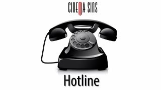 The Cinema Sins Hotline