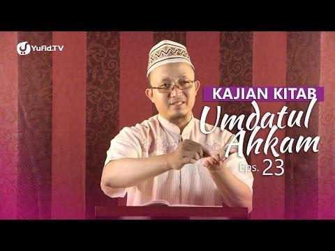 Kajian Kitab: Umdatul Ahkam (Eps. 23) - Ustadz Aris Munandar