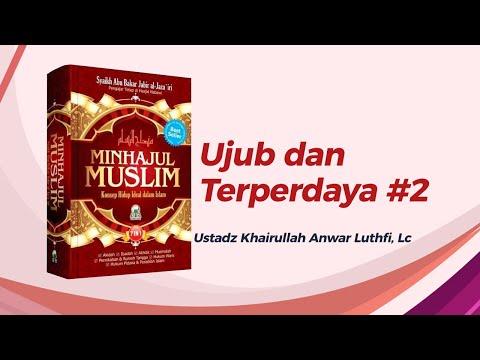 Ujub dan Terperdaya #2 - Ustadz Khairullah Anwar Luthfi, Lc