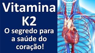 vitamina K2, o segredo para a saúde do coração