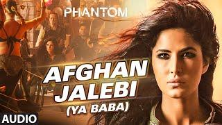 Afghan Jalebi (Ya Baba) Full AUDIO Song | Phantom | Saif Ali Khan, Katrina Kaif | T-Series