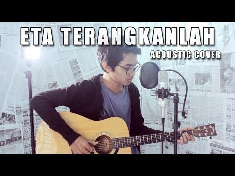 ETA TERANGKANLAH (VERSI ASLI) Cover By Tereza