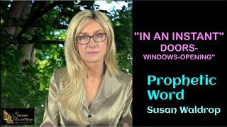 "Prophetic Word ""IN AN INSTANT""-DOORS-WINDOWS-OPENING"