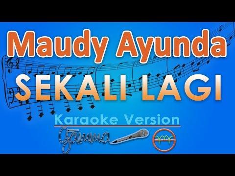 download lagu Maudy Ayunda - Sekali Lagi (Karaoke Tanpa Vokal) by GMusic gratis