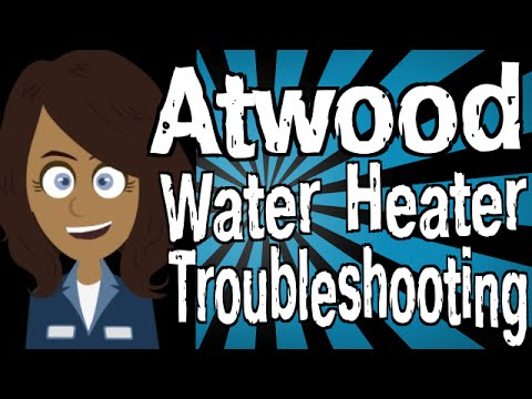 Atwood Water Heater Troubleshooting