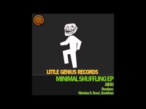 ahio-minimal shuffle(nicholas D.Rossi remix)