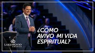 ¿Cómo avivo mi vida espiritual?