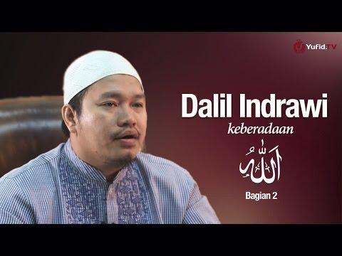 Dalil Indrawi Keberadaan Allah (Bagian 2) - Ustadz Khairullah Anwar Lutfi, Lc.