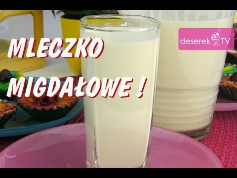 Mleko Migdałowe Przepis Na Mleczko Migdałowe Od Deserek.TV