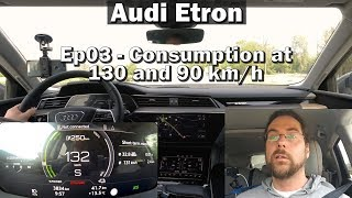 Audi Etron - Ep03 - Consumption at 90 and 130kmh
