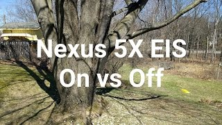 Nexus 5X EIS On vs Off Comparison