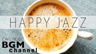 Happy Jazz - Relaxing Cafe Music - Bossa Nova Music - Background Music For Work, Study