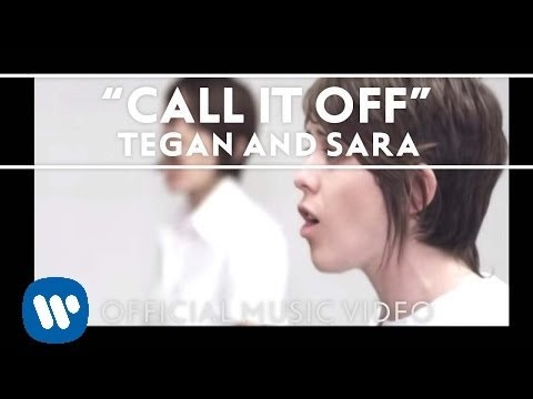 Tegan and Sara - Call It Off [Official Music Video]