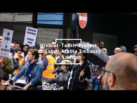 Hizb ut Tahrir Britain Protest at Saudi Arabia Embassy in London HD