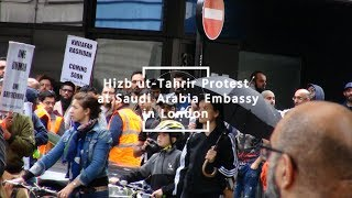 Hizb ut Tahrir Britain Protest at Saudi Arabia Embassy in London HD