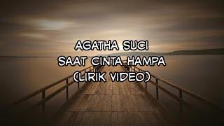 Download Lagu Agatha Suci - Saat Cinta Hampa (Lirik Video) Gratis STAFABAND