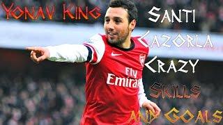 Santi Cazorla   Crazy Skills and Goals   Yonav King
