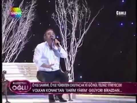 ShowTv Kuzeyin Oğlu Volkan Konak - Sevgilim Şiiri / Yarim Yarim