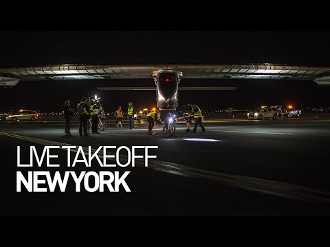 LEG 15 LIVE: Solar Impulse Airplane - Takeoff from New York
