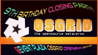 ♫ OSGRID 9th Birthday CLOSING PARTY at Event Plaza Opensim 2016
