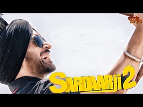 Sardaarji 2 | Punjabi Movies 2017 Full Movie | Diljit Dosanjh Movies | Making | Punjabi Movies