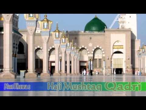 Aj Ashk Mere Naat Sonaye Naat By Haji Mushtaq Qadri