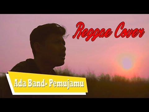 Ada Band - Pemujamu Reggae Cover