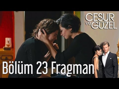 Cesur ve Güzel 23. Bölüm Fragman