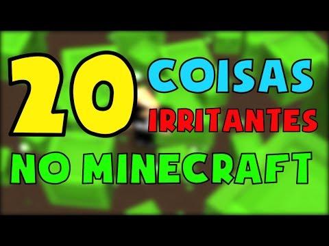 20 COISAS IRRITANTES NO MINECRAFT