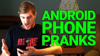 5 Hilarious Android Pranks