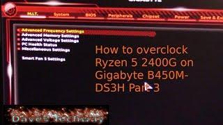 How to overclock Ryzen 5 2400G on Gigabyte B450M DS3H  Part 3