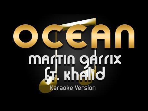 Download Lagu  Martin Garrix - Ocean ft. Khalid Karaoke ♪ Mp3 Free