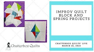 Chatterbox Quilts' Live March 26, 2020 - Improv Quilt Blocks