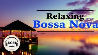 Relaxing Bossa Nova Guitar Music - Chill Out Music For Study, Work - Background Music