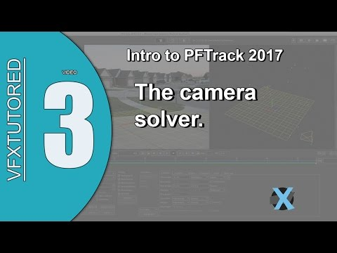 PFTrack 2017 Tutorial 3 - The Camera Solver