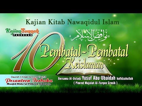 10 PEMBATAL KEISLAMAN ( NAWAQIDUL ISLAM ) UST. YUSUF ABU UBAIDAH