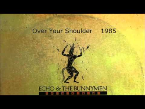 Echo & The Bunnymen - Over Your Shoulder