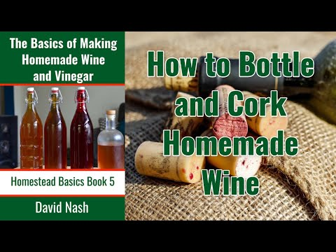 Bottling and Corking Homemade Wine