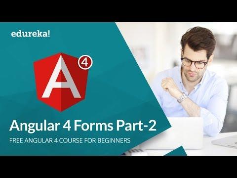 Angular 4 Forms - Part 2 |  Angular 4 Reactive Forms  | Angular 4 Form Validation | Edureka