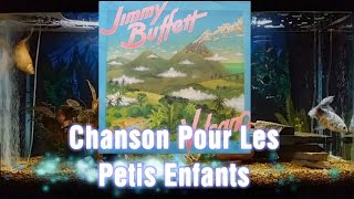 Watch Jimmy Buffett Chanson Pour Les Petits Enfants video