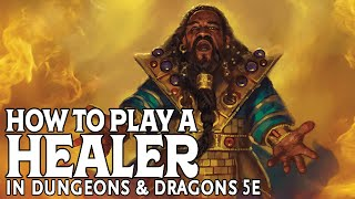 How to Play a Healer in Dungeons and Dragons 5e