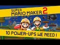 10 Power-ups that NEED TO BE in Super Mario Maker 2