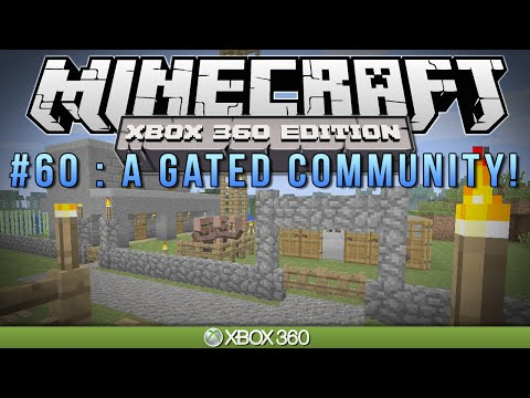 Minecraft Xbox A GATED COMMUNITY Survival #60