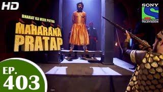 Bharat Ka Veer Putra Maharana Pratap - महाराणा प्रताप - Episode 403 - 21st April 2015