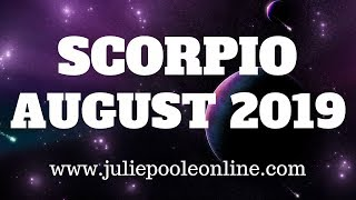 SCORPIO AUGUST 2019 - WOW! FINALLY, YOU ARE THERE! THE END TO THE STRUGGLE