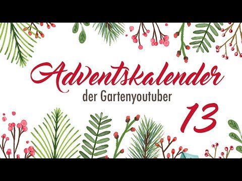 #13 | Adventskalender der Garten YouTuber 2017