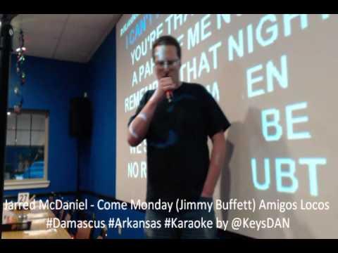 Jarred McDaniel   Come Monday Jimmy Buffett Amigos Locos #Damascus #Arkansas #Karaoke by @KeysDAN