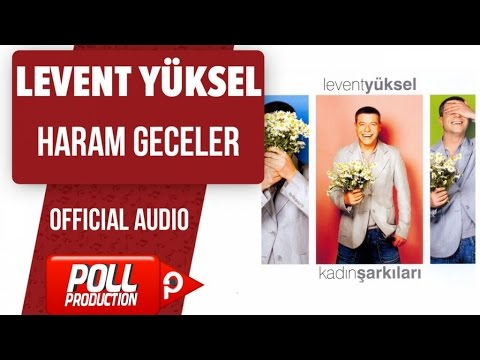 Levent Yüksel - Haram Geceler - ( Official Audio )