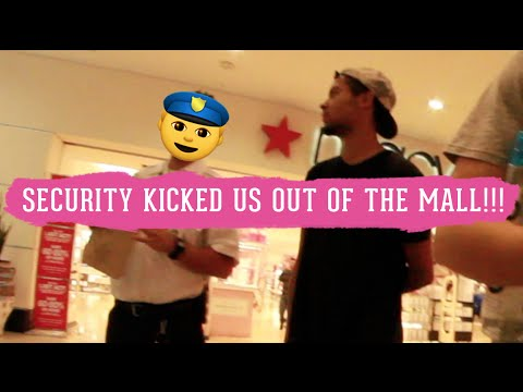 Security kicked us out of the mall!
